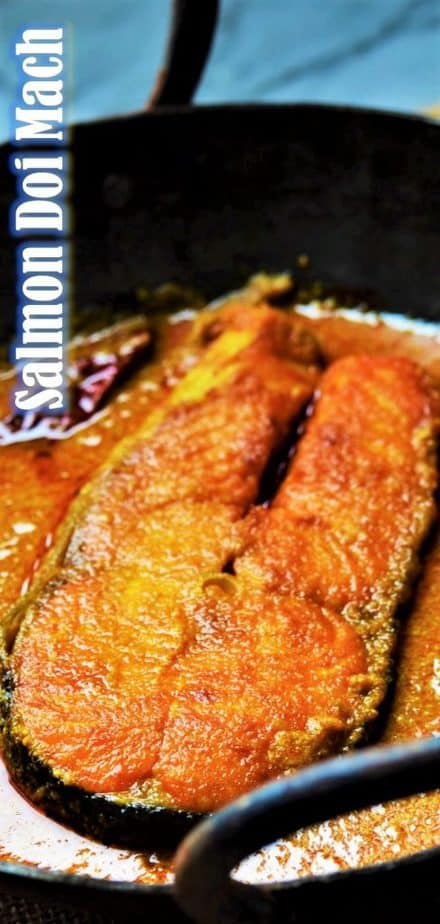 Doi maach recipe cooked with fresh Salmon