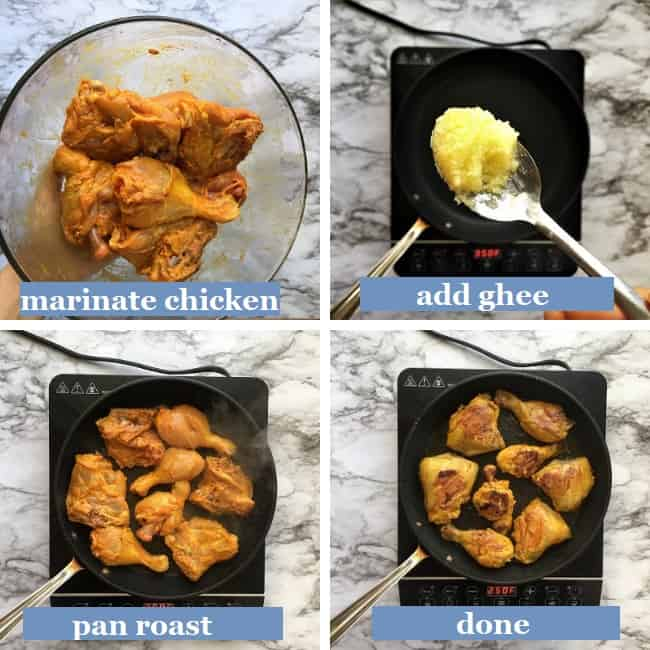 Steps showing how to pan roast the chicken pieces in ghee
