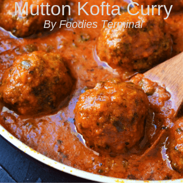 Mutton Kofta curry Recipe by Foodies terminal