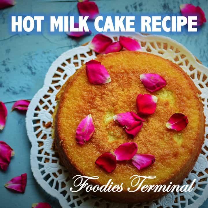 Hot Milk Cake Recipe by Foodies Terminal Link