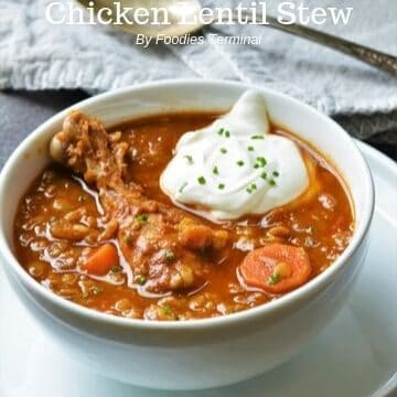 Chicken Lentil stew in a white bowl