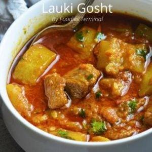 Lauki gosht made with bottle gourd & mutton
